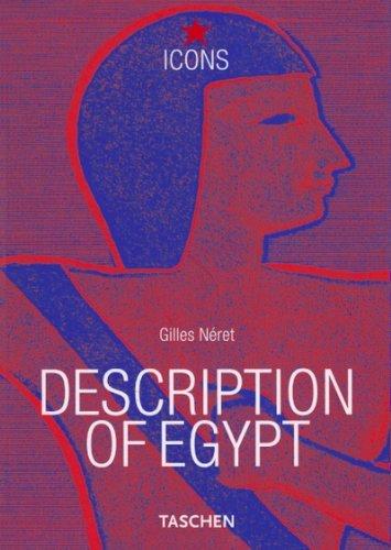 """ICONS, Descriptions of Egypt; Beschreibung Ã""""gyptens; Description de l' Egypte by Kaiser Napoleon I. Bonaparte (2001-04-27)"""