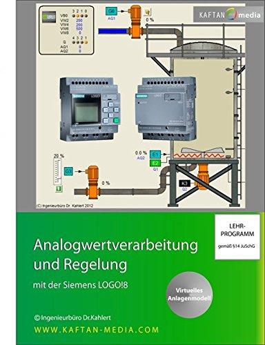 Preisvergleich Produktbild Analogwertverarbeitung und Regelung mit der Siemens LOGO!8: Virtuelles Anlagenmodell