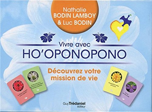 Vivre avec Ho'oponopono, découvrez votre mission de vie : Avec 4 pierres de sagesse, 31 cartes et 1 livret