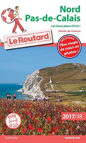 Guide du Routard Nord Pas-de-Calais 2017/18: Les bons plans ch'tis !