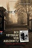 Der Fotograf von Auschwitz: Das Leben des Wilhelm Brasse - Reiner Engelmann