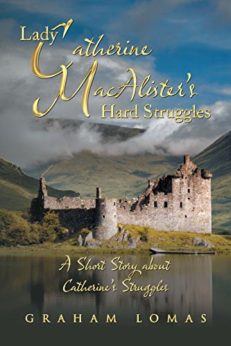 Lady Catherine Macalister'S Hard Struggles: A Short Story About Catherine'S Struggles (English Edition) (Au Shorts)