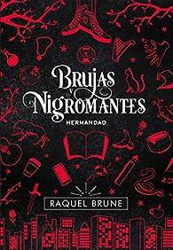 Brujas y nigromantes: Hermandad par Raquel Brune