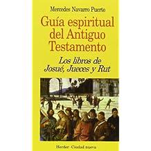 Libros de Josué, Jueces y Rut (Guía espiritual del Antiguo Testamento)