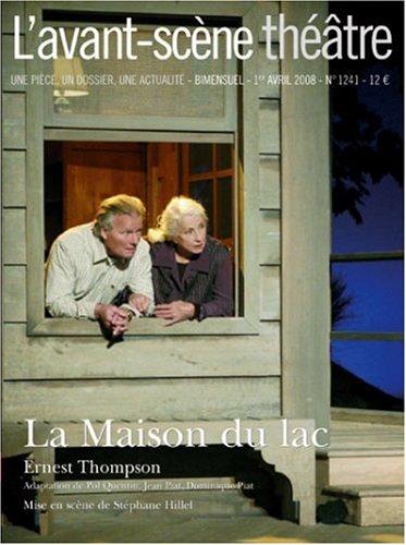 L'Avant-Scène théâtre, N° 1241 ; La Maison du lac