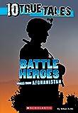 10 True Tales: Battle Heroes (Ten True Tales)