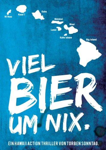 Viel Bier um nix - Ein Hawaii Action Thriller