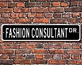 Mentalsign Letrero de consultora de Moda, Regalo de Moda, Letrero de consultor de Moda, Letrero de Calle Personalizado, señal de Metal de Calidad