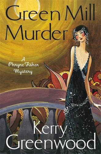 The Green Mill Murder: Miss Phryne Fisher Investigates