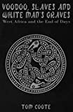 Voodoo, Slaves and White Man's Graves: West Africa and the End of Days