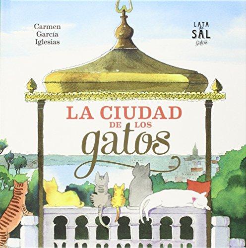 La Ciudad De Los Gatos (COLECCIÓN GATOS) por Carmen García Iglesias