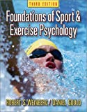 Foundations of Sport & Exercise Psychology: Written by Robert S. Weinberg PhD, 2003 Edition, (3rd Revised edition) Publisher: Human Kinetics Publishers [Hardcover]