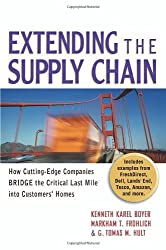Extending the Supply Chain: How Cutting-Edge Companies Bridge the Critical Last Mile into Customers' Homes by Kenneth Karel Boyer (2004-08-20)