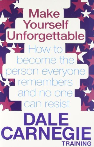 make-yourself-unforgettable-how-to-become-the-person-everyone-remembers-and-no-one-can-resist-by-dal