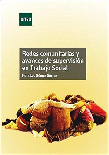 Redes comunitarias y avances de supervisión en Trabajo Social por Francisco Gómez Gómez