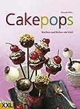 Cakepops: Kuchen und Kekse am Stiel