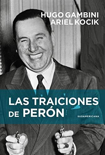 Las traiciones de Perón (Spanish Edition)