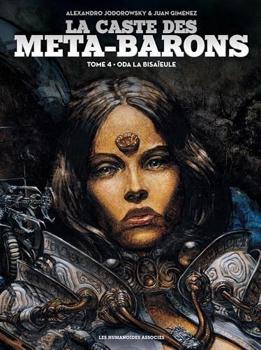 La caste des Méta-Barons, Tome 4 : Oda la bisaïeule