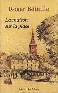 """Afficher """"La maison sur la place"""""""