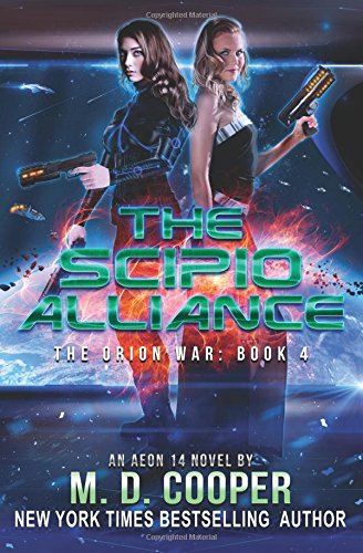 The Scipio Alliance: An Aeon 14 Novel: Volume 4 (The Orion War)