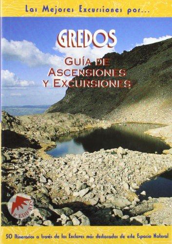 Gredos. Guía de ascensiones y excursiones (Las Mejores Excursiones Por...)