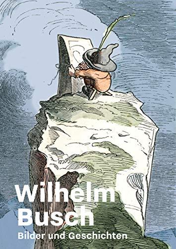 Wilhelm Busch: Bilder und Geschichten