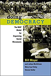 Doing Democracy: The MAP Model for Organizing Social Movements: The Map Model for Organising Social Movements