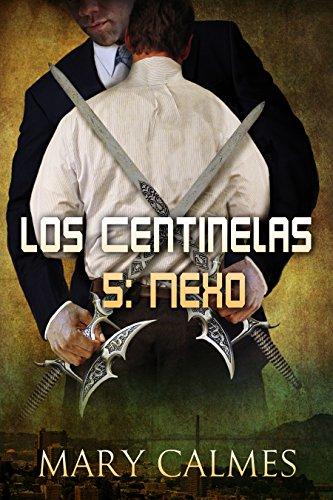 Nexo (Los Centinelas nº 5) por Mary Calmes