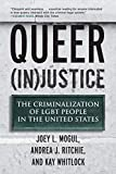 Queer Injustice: The Criminalization of Lgbt People in the United States