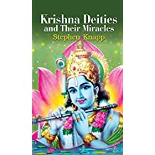 Krishna Deities And Their Miracles [Hardcover] [Jan 01, 2017] Stephen Knapp [Hardcover] [Jan 01, 2017] Stephen Knapp