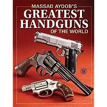 Massad Ayoob's Greatest Handguns of the World