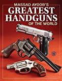 Image de Massad Ayoob's Greatest Handguns of the World