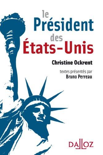 le-president-des-etats-unis-a-savoir-french-edition