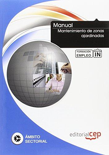 Manual Mantenimiento de zonas ajardinadas. Formación para el empleo (Formacion Empleo Sectorial)