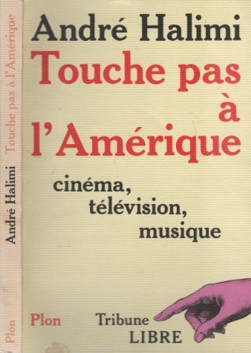 Touche pas à l'Amérique : cinéma, télévision