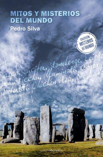 Mitos Y Misterios Del Mundo (Misterios Nuestro Mundo) por Pedro Silva