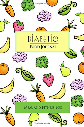 Diabetic Food Journal: Meal and Fitness Log: Diet Food/Meal Tracking Diary/Log/Journal (Weight Loss and Fitness planner) (Tracking-journal Food)