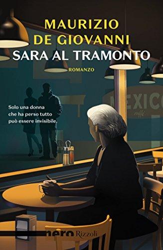 Sara al tramonto (Nero Rizzoli) (Italian Edition) por Maurizio De Giovanni