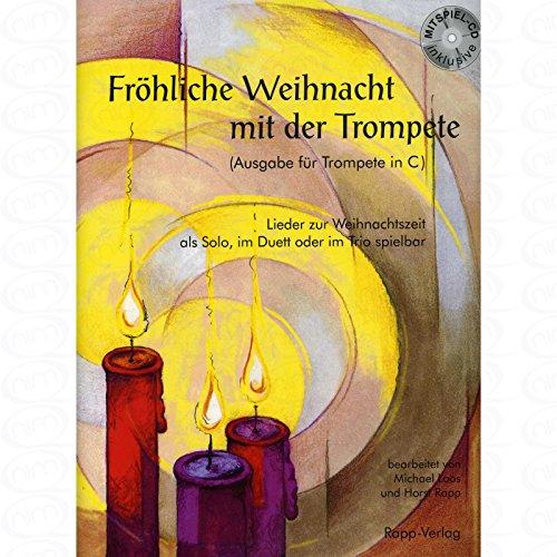 FROEHLICHE WEIHNACHT MIT DER TROMPETE - arrangiert für Trompete in C - mit CD [Noten/Sheetmusic] Komponist : RAPP HORST