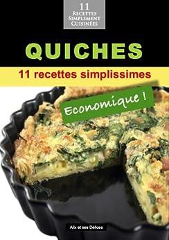 Quiches: 11 recettes simplissimes et économiques (Alix et ses Délices t. 8) (French Edition) von [Fournier, Alix]