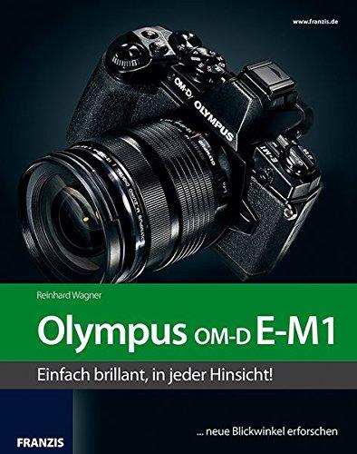 Preisvergleich Produktbild Kamerabuch Olympus E-M1 Mark II: Die Zukunft ist heute! Alles, was Sie über das neue Olympus-Flaggschiff wissen müssen