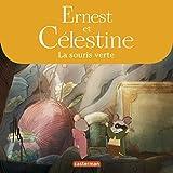 Ernest & Célestine - La Souris Verte