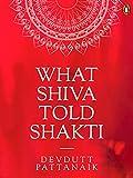 What Shiva Told Shakti: (Penguin Petit)