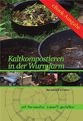 Kaltkompostieren in der Wurmfarm (Mit Permakultur Zukunft gestalten)