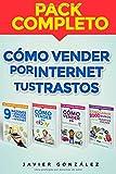 Cómo vender por internet tus trastos: Pack completo: Volume 6 (Cómo vender en Ebay y Todocoleccion)