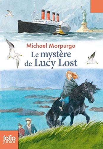 Le mystère de Lucy Lost (Folio Junior t. 1773) por Michael Morpurgo