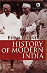 History of Modern India   History of Modern India is one of the famous books of Bipin Chandra. This book was published by Orient Blackswan in 2009. This book is a journey mapping the path of colonial India in from the eighteenth century to the twent...