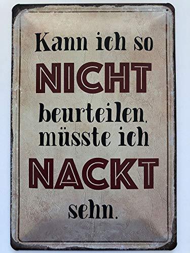 Deko7 Blechschild 30 x 20 cm Spruch: Kann ich so Nicht beurteilen, müsste ich NACKT sehn