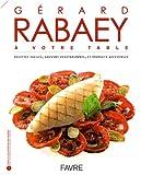 Image de Gérard Rabaey à votre table : Recettes faciles, souvent végétariennes et produits accessibles