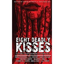 Eight Deadly Kisses: A Dark Chapter Press Anthology